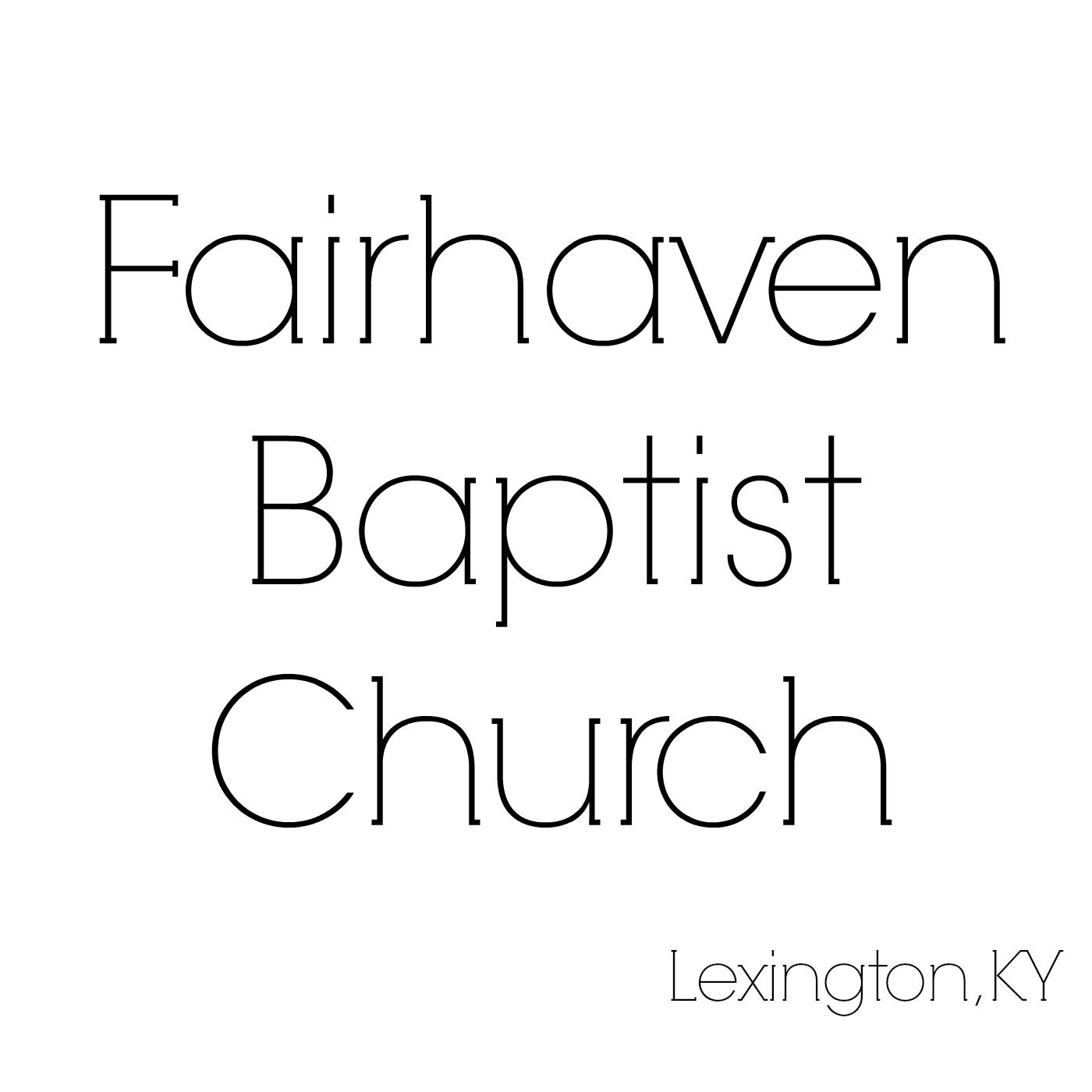 Fairhaven Baptist Church, Lexington KY